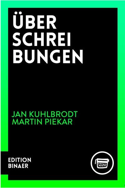 Überschreibungen Jan Kuhlbrodt und Martin Piekar